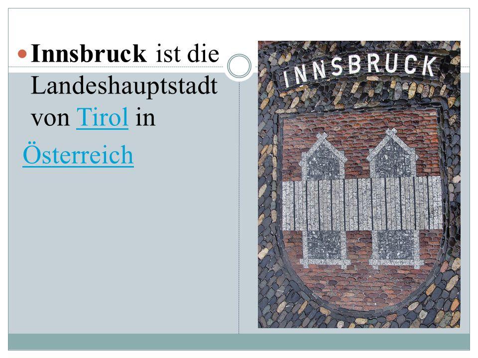 Kurze information Innsbruck ist die Zweitgrößte Stadt in den Alpen.