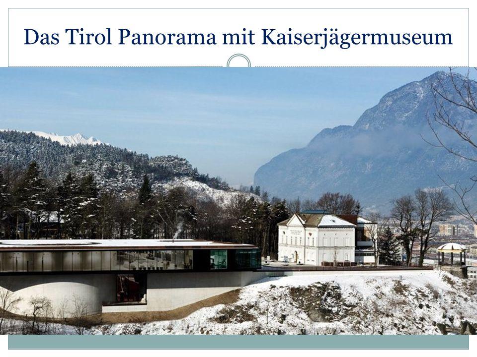 Das Tirol Panorama mit Kaiserjägermuseum.