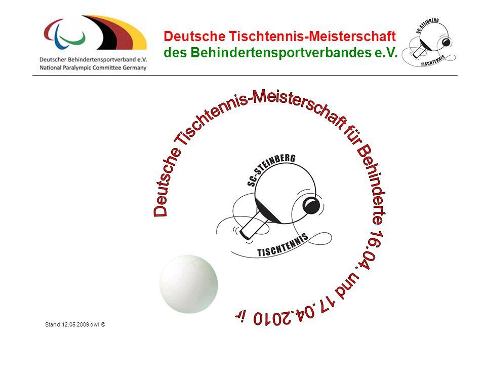 Deutsche Tischtennis-Meisterschaft des Behindertensportverbandes e.V. Stand:12.05.2009 dwl ©