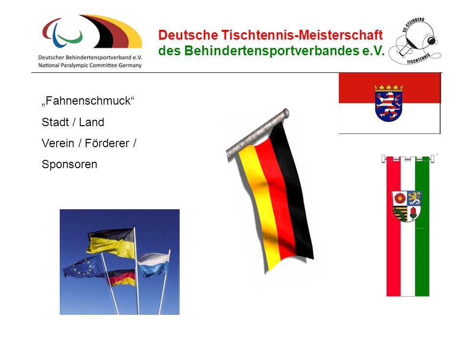 """Deutsche Tischtennis-Meisterschaft des Behindertensportverbandes e.V. """"Fahnenschmuck"""" Stadt / Land Verein / Förderer / Sponsoren"""