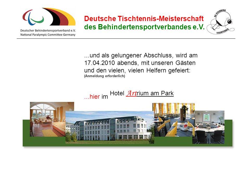 Deutsche Tischtennis-Meisterschaft des Behindertensportverbandes e.V....und als gelungener Abschluss, wird am 17.04.2010 abends, mit unseren Gästen un