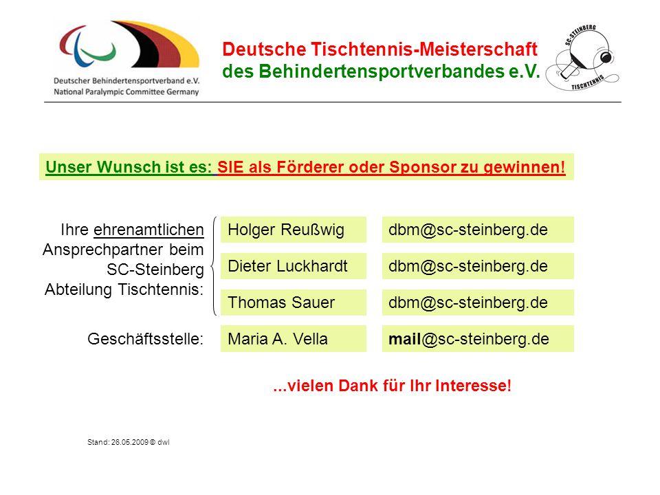 Deutsche Tischtennis-Meisterschaft des Behindertensportverbandes e.V. Ihre ehrenamtlichen Ansprechpartner beim SC-Steinberg Abteilung Tischtennis: Hol