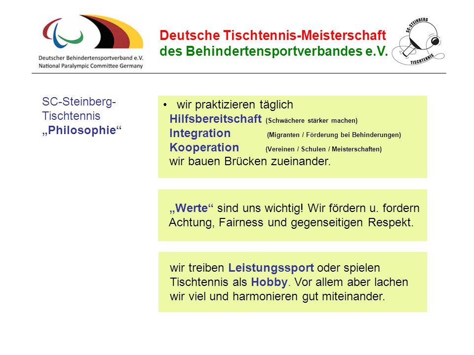 """Deutsche Tischtennis-Meisterschaft des Behindertensportverbandes e.V. SC-Steinberg- Tischtennis """"Philosophie"""" wir praktizieren täglich Hilfsbereitscha"""