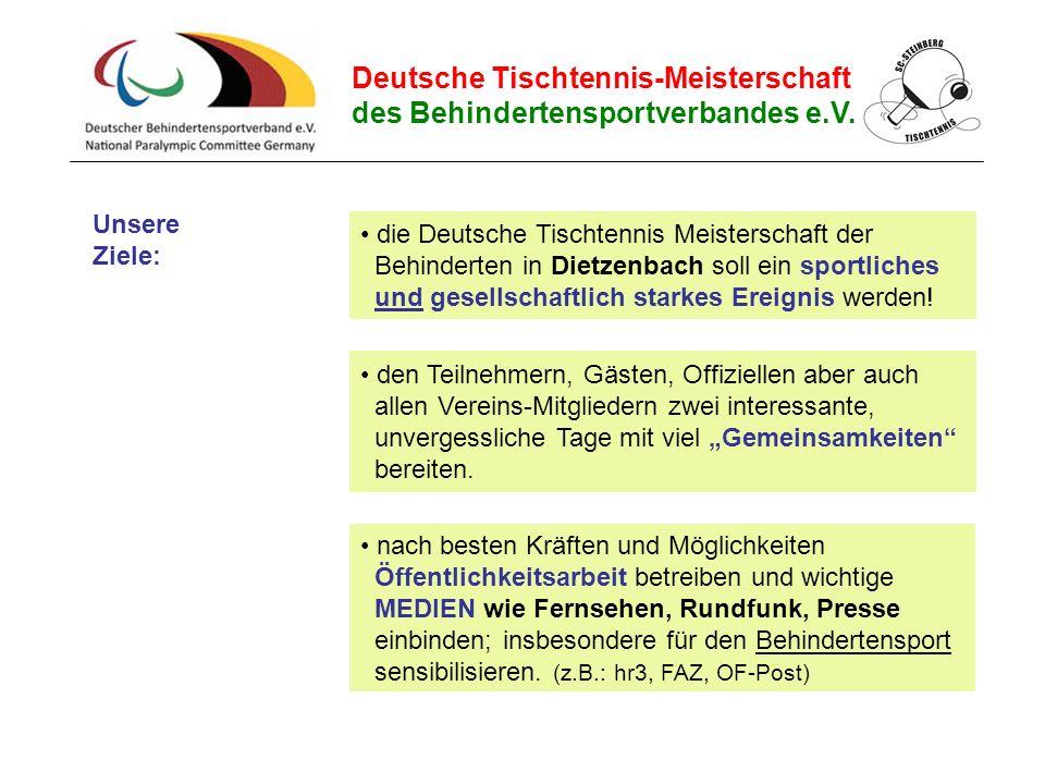 Deutsche Tischtennis-Meisterschaft des Behindertensportverbandes e.V. den Teilnehmern, Gästen, Offiziellen aber auch allen Vereins-Mitgliedern zwei in