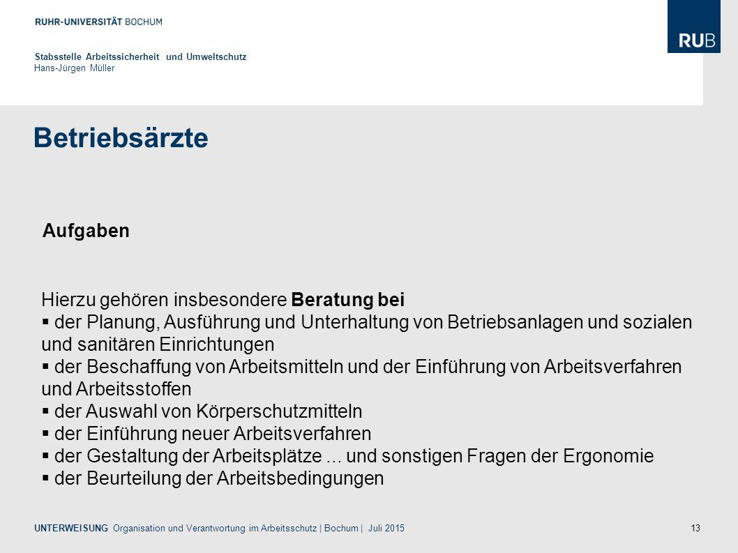 13 Betriebsärzte Stabsstelle Arbeitssicherheit und Umweltschutz Hans-Jürgen Müller UNTERWEISUNG Organisation und Verantwortung im Arbeitsschutz | Boch