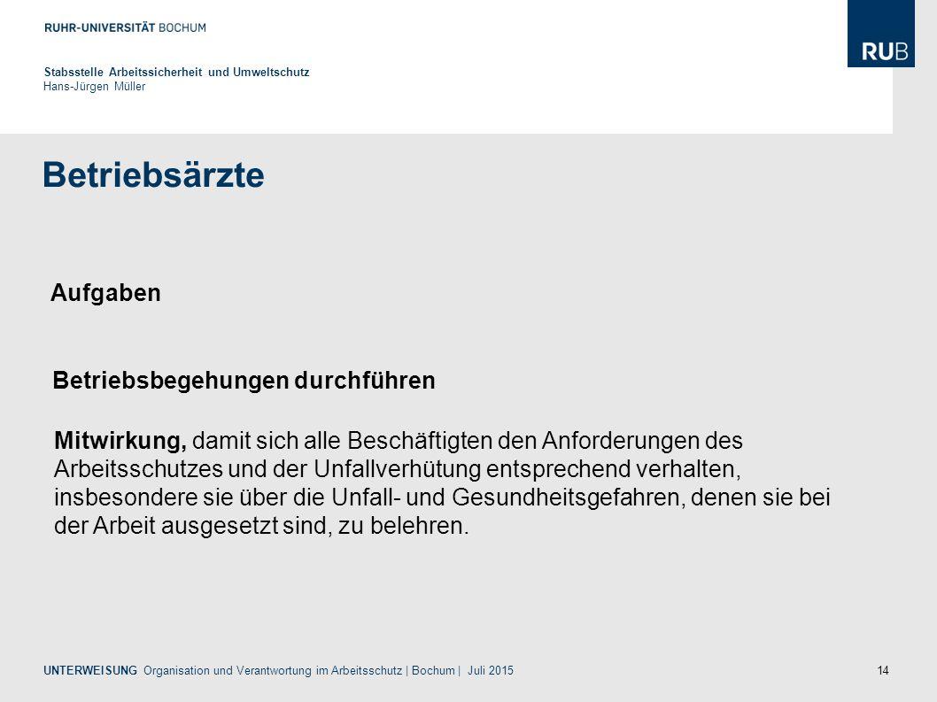 14 Betriebsärzte Stabsstelle Arbeitssicherheit und Umweltschutz Hans-Jürgen Müller UNTERWEISUNG Organisation und Verantwortung im Arbeitsschutz | Boch