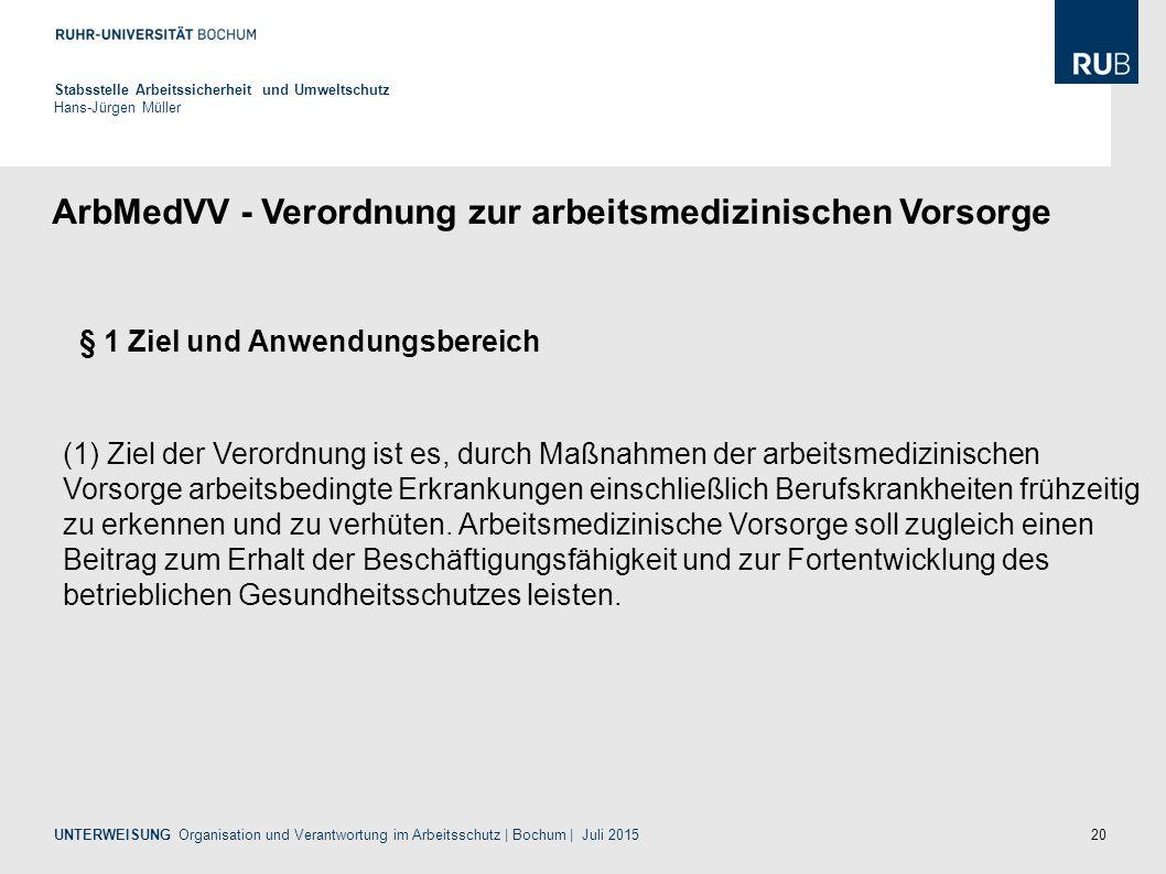 20 ArbMedVV - Verordnung zur arbeitsmedizinischen Vorsorge Stabsstelle Arbeitssicherheit und Umweltschutz Hans-Jürgen Müller UNTERWEISUNG Organisation