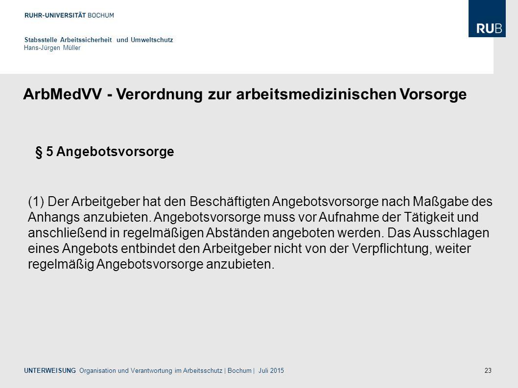 23 ArbMedVV - Verordnung zur arbeitsmedizinischen Vorsorge Stabsstelle Arbeitssicherheit und Umweltschutz Hans-Jürgen Müller UNTERWEISUNG Organisation
