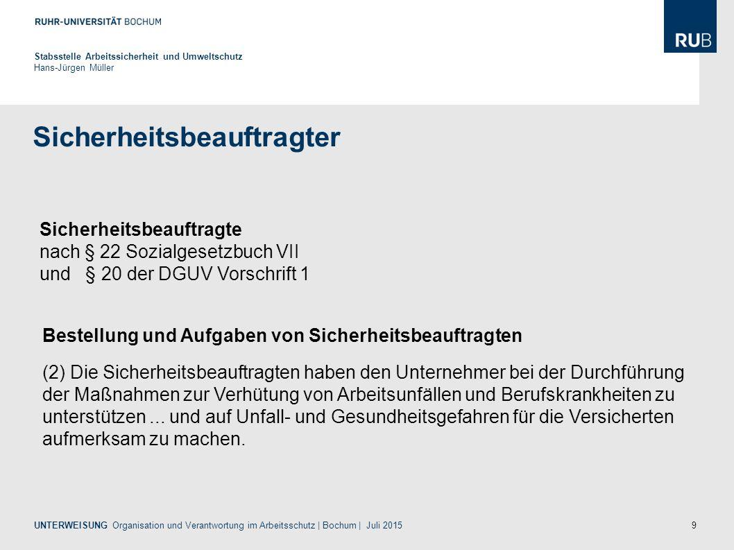 9 Sicherheitsbeauftragter Stabsstelle Arbeitssicherheit und Umweltschutz Hans-Jürgen Müller UNTERWEISUNG Organisation und Verantwortung im Arbeitsschu