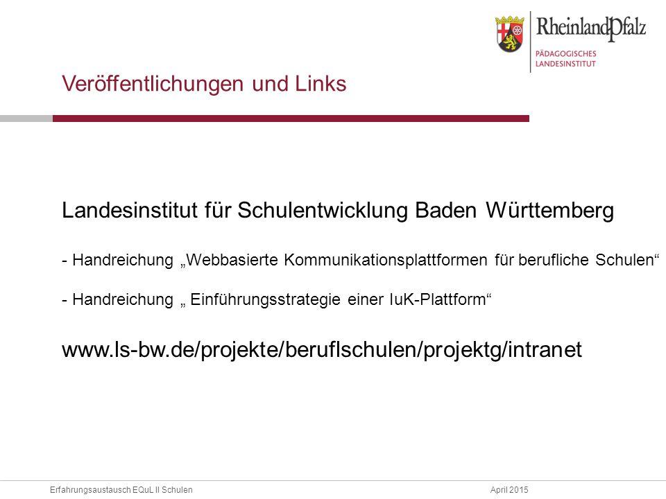 """Erfahrungsaustausch EQuL II Schulen April 2015 Landesinstitut für Schulentwicklung Baden Württemberg - Handreichung """"Webbasierte Kommunikationsplattfo"""