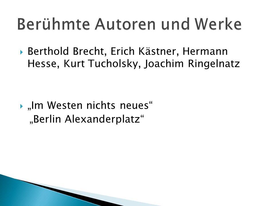 """ Berthold Brecht, Erich Kästner, Hermann Hesse, Kurt Tucholsky, Joachim Ringelnatz  """"Im Westen nichts neues """"Berlin Alexanderplatz"""