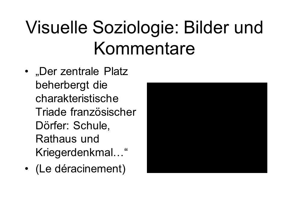 """Visuelle Soziologie: Bilder und Kommentare """"Der zentrale Platz beherbergt die charakteristische Triade französischer Dörfer: Schule, Rathaus und Kriegerdenkmal… (Le déracinement)"""