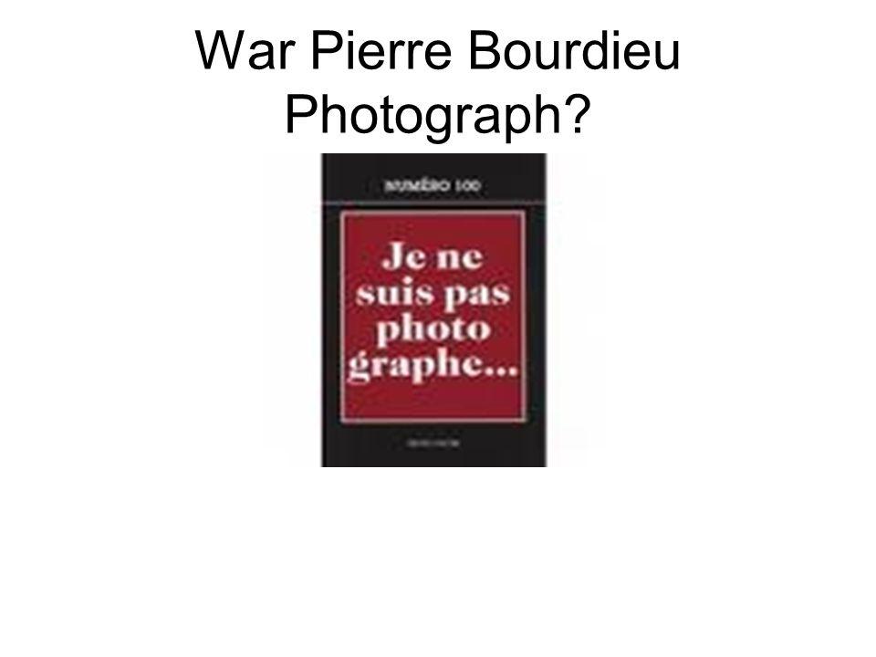 War Pierre Bourdieu Photograph?