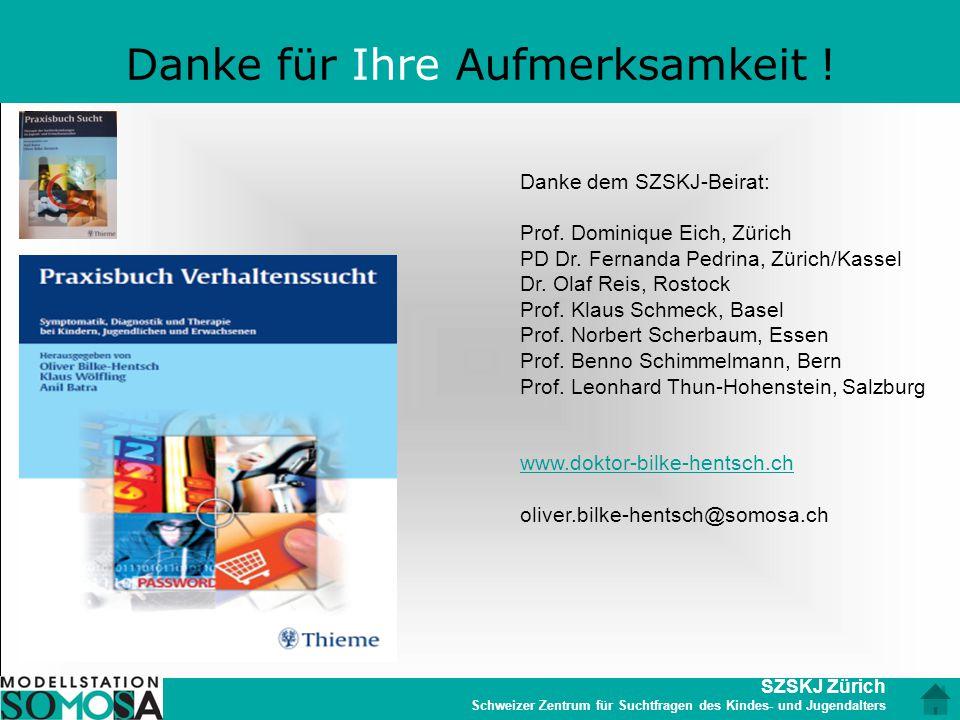 SZSKJ Zürich Schweizer Zentrum für Suchtfragen des Kindes- und Jugendalters Danke für Ihre Aufmerksamkeit ! Danke dem SZSKJ-Beirat: Prof. Dominique Ei