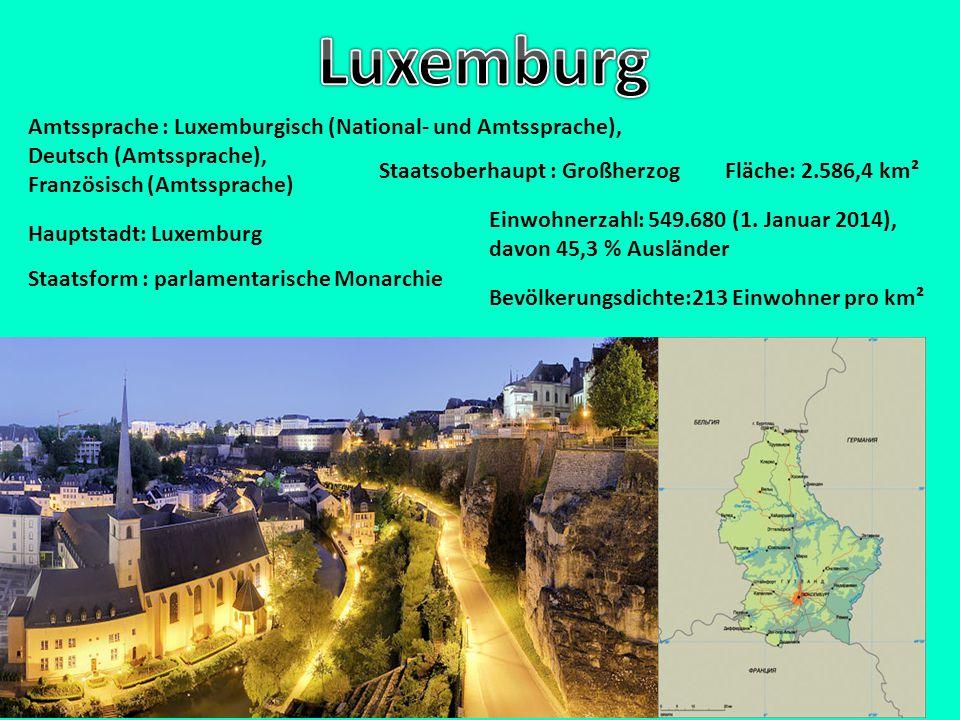 Amtssprache : Luxemburgisch (National- und Amtssprache), Deutsch (Amtssprache), Französisch (Amtssprache) Hauptstadt: Luxemburg Staatsform : parlament
