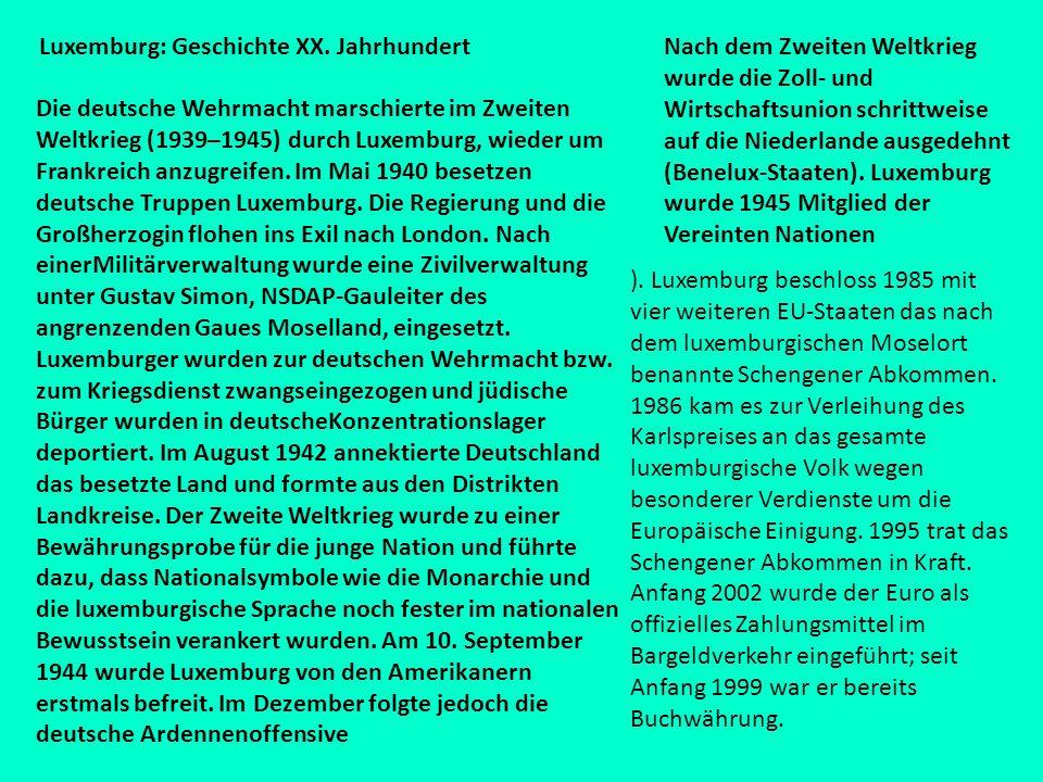 Luxemburg: Geschichte XX. Jahrhundert Die deutsche Wehrmacht marschierte im Zweiten Weltkrieg (1939–1945) durch Luxemburg, wieder um Frankreich anzugr