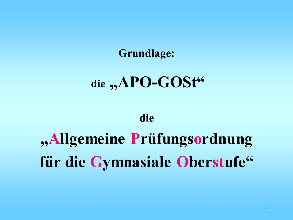 """Grundlage: die """"APO-GOSt die """"Allgemeine Prüfungsordnung für die Gymnasiale Oberstufe 4"""