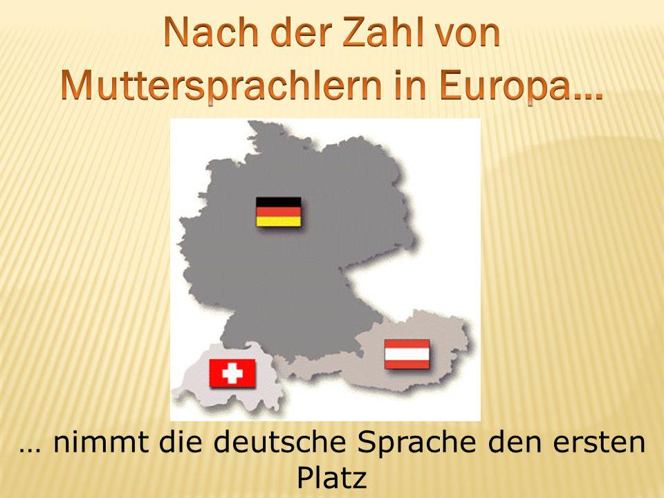 … nimmt die deutsche Sprache den ersten Platz