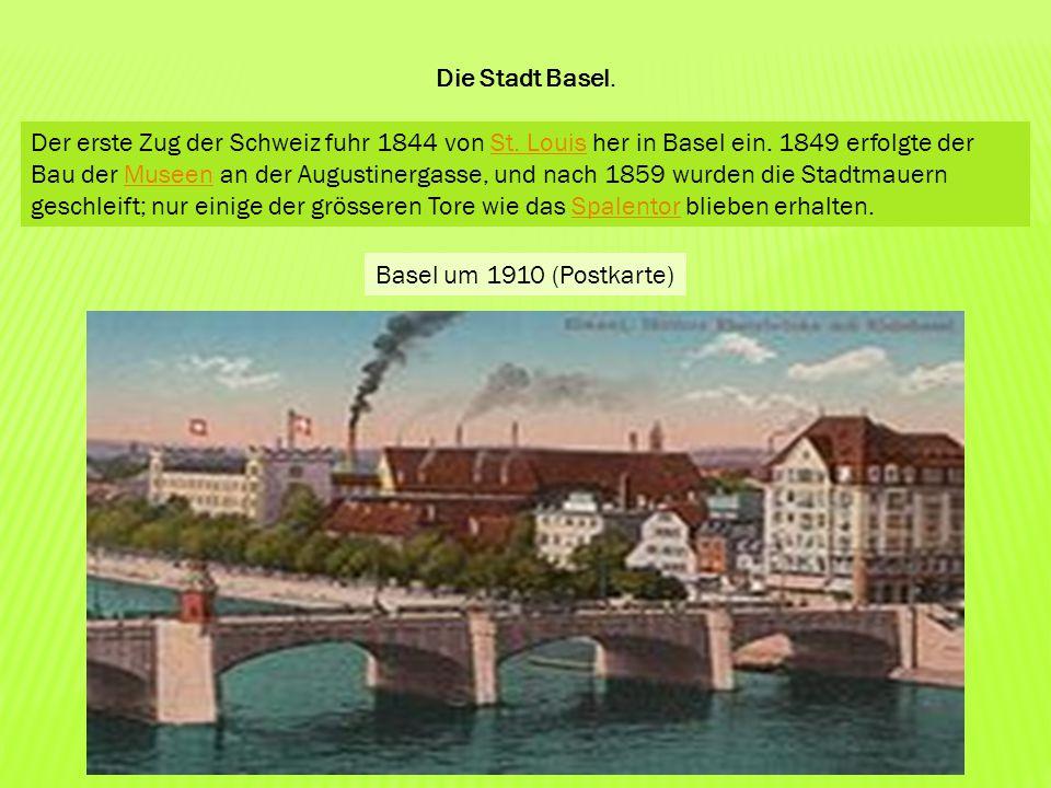 Der erste Zug der Schweiz fuhr 1844 von St. Louis her in Basel ein. 1849 erfolgte der Bau der Museen an der Augustinergasse, und nach 1859 wurden die