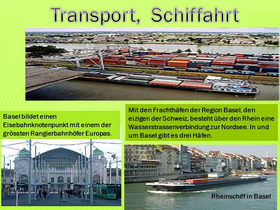 Basel bildet einen Eisebahnknotenpunkt mit einem der grössten Rangierbahnhöfer Europas. Mit den Frachthäfen der Region Basel, den eizigen der Schweiz,