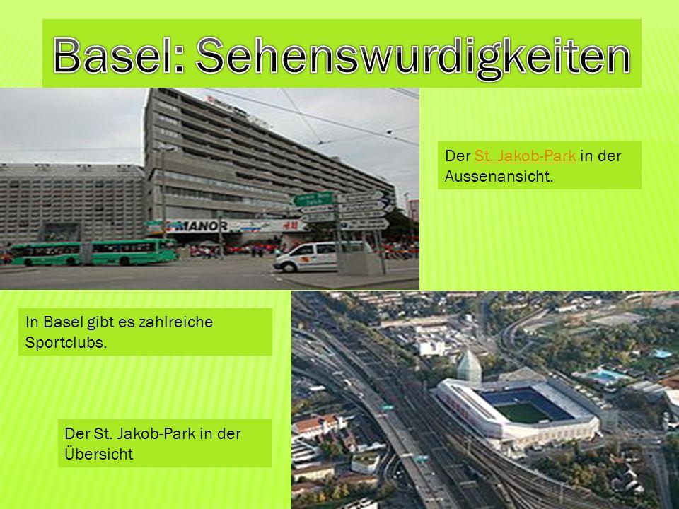 . Der St. Jakob-Park in der Aussenansicht.St. Jakob-Park Der St. Jakob-Park in der Übersicht In Basel gibt es zahlreiche Sportclubs.