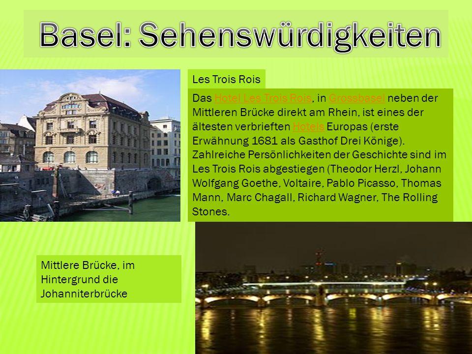 Les Trois Rois Das Hotel Les Trois Rois, in Grossbasel neben der Mittleren Brücke direkt am Rhein, ist eines der ältesten verbrieften Hotels Europas (