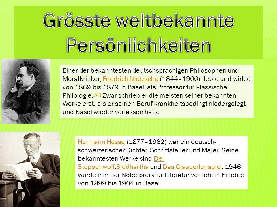 Einer der bekanntesten deutschsprachigen Philosophen und Moralkritiker, Friedrich Nietzsche (1844–1900), lebte und wirkte von 1869 bis 1879 in Basel,