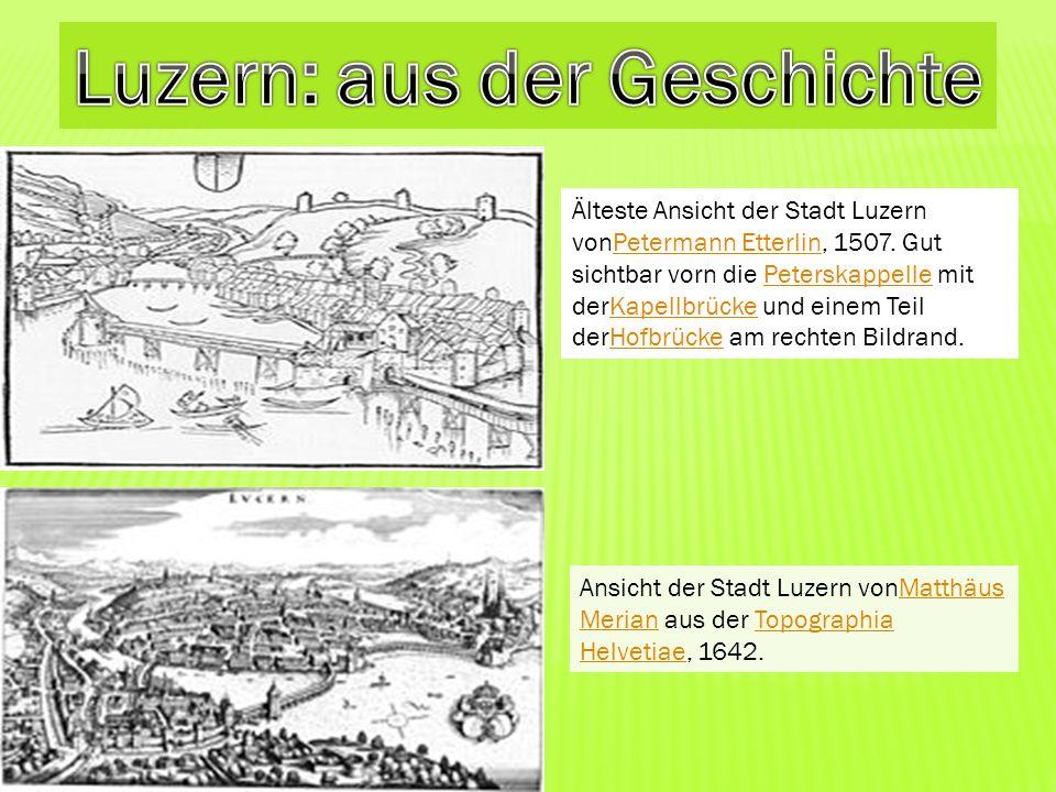 Älteste Ansicht der Stadt Luzern vonPetermann Etterlin, 1507. Gut sichtbar vorn die Peterskappelle mit derKapellbrücke und einem Teil derHofbrücke am
