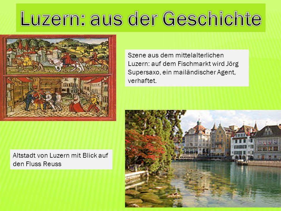 Szene aus dem mittelalterlichen Luzern: auf dem Fischmarkt wird Jörg Supersaxo, ein mailändischer Agent, verhaftet. Altstadt von Luzern mit Blick auf
