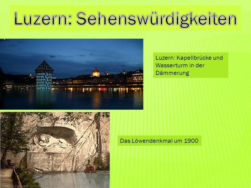 Luzern: Kapellbrücke und Wasserturm in der Dämmerung Das Löwendenkmal um 1900