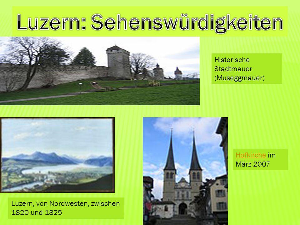 Historische Stadtmauer (Museggmauer) Luzern, von Nordwesten, zwischen 1820 und 1825 HofkircheHofkirche im März 2007