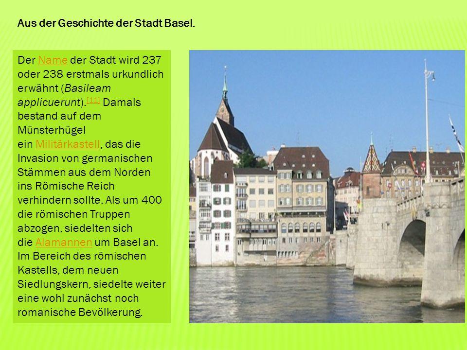 Der Name der Stadt wird 237 oder 238 erstmals urkundlich erwähnt (Basileam applicuerunt). [11] Damals bestand auf dem Münsterhügel ein Militärkastell,
