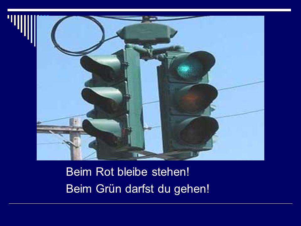 Beim Rot bleibe stehen! Beim Grün darfst du gehen!