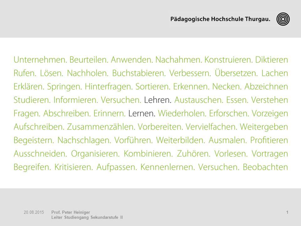 Prof. Peter Heiniger Leiter Studiengang Sekundarstufe II 120.08.2015