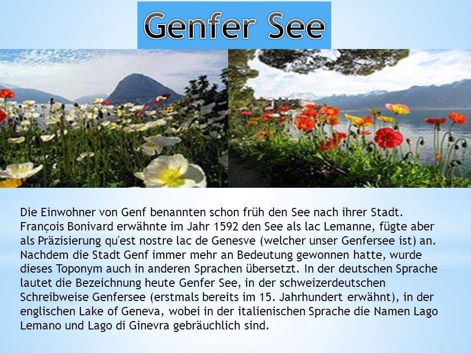 Die Einwohner von Genf benannten schon früh den See nach ihrer Stadt.