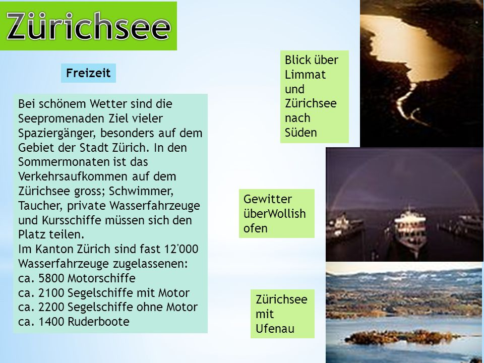 Freizeit Bei schönem Wetter sind die Seepromenaden Ziel vieler Spaziergänger, besonders auf dem Gebiet der Stadt Zürich.
