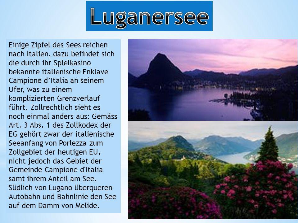 Einige Zipfel des Sees reichen nach Italien, dazu befindet sich die durch ihr Spielkasino bekannte italienische Enklave Campione d'Italia an seinem Ufer, was zu einem komplizierten Grenzverlauf führt.