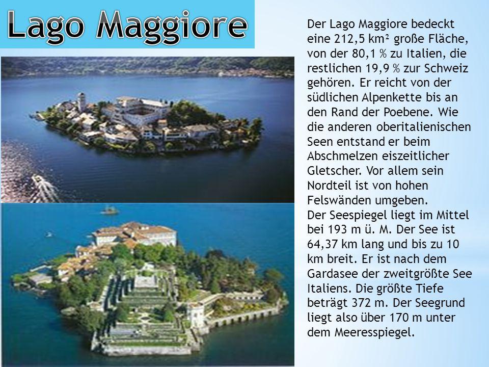 Der Lago Maggiore bedeckt eine 212,5 km² große Fläche, von der 80,1 % zu Italien, die restlichen 19,9 % zur Schweiz gehören.