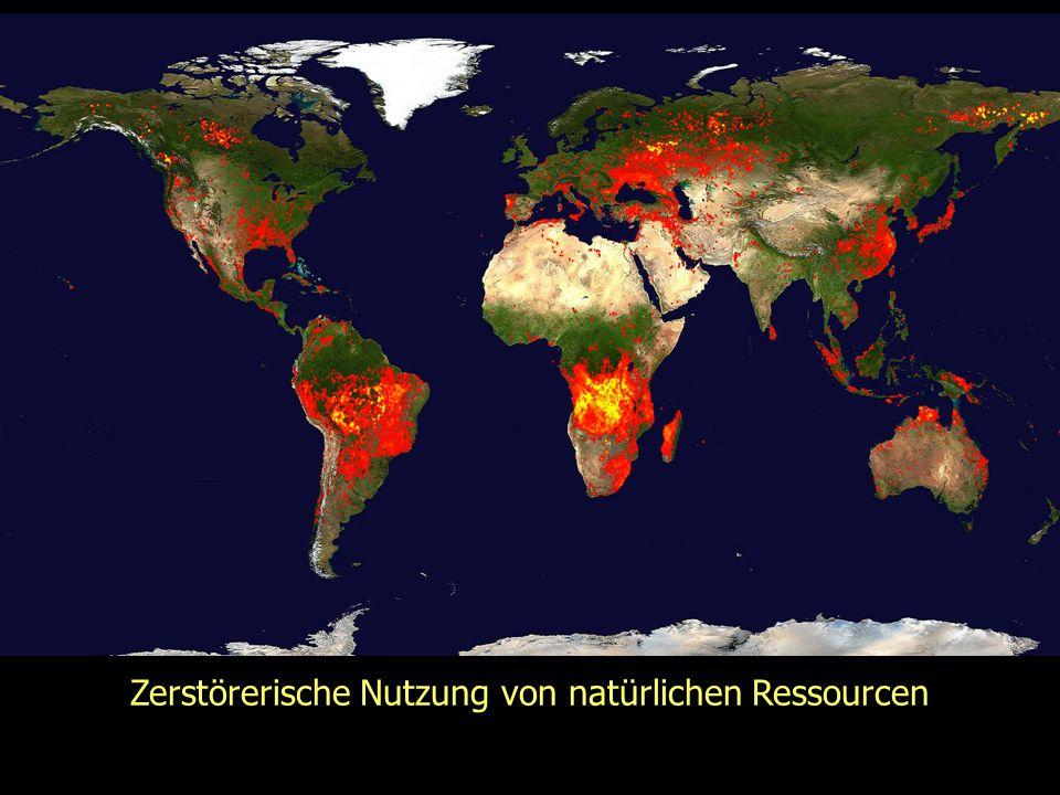 Zerstörerische Nutzung von natürlichen Ressourcen
