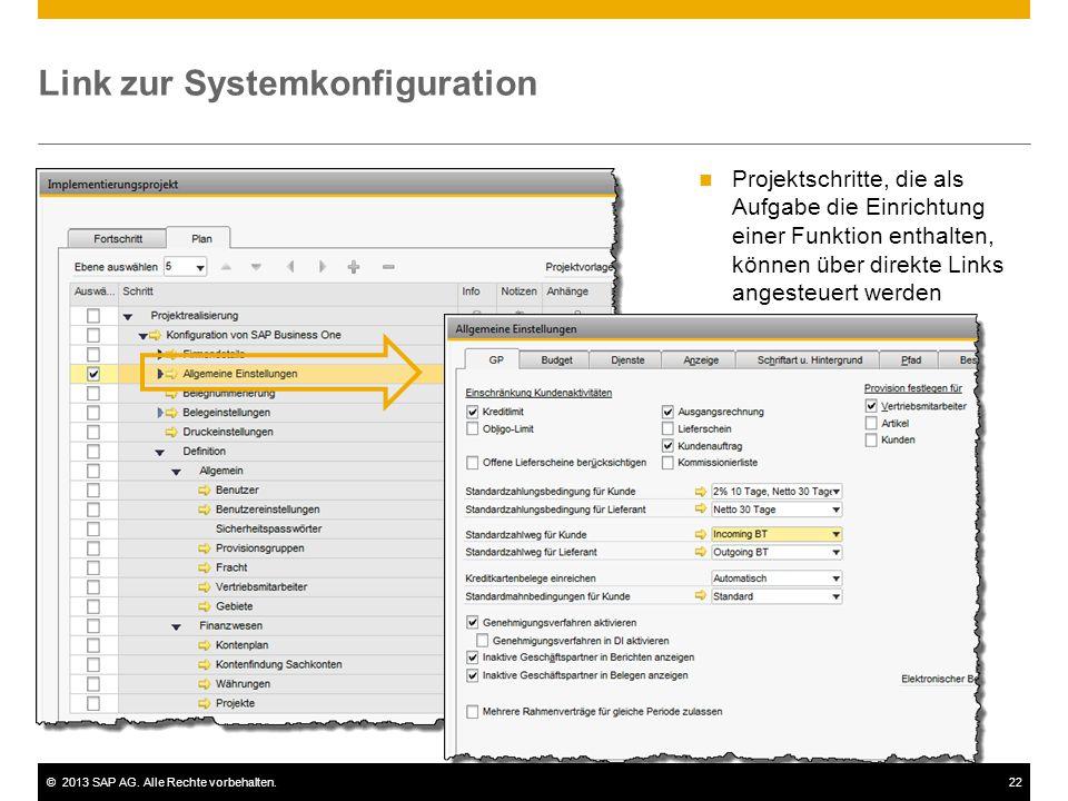 ©2013 SAP AG. Alle Rechte vorbehalten.22 Link zur Systemkonfiguration Projektschritte, die als Aufgabe die Einrichtung einer Funktion enthalten, könne