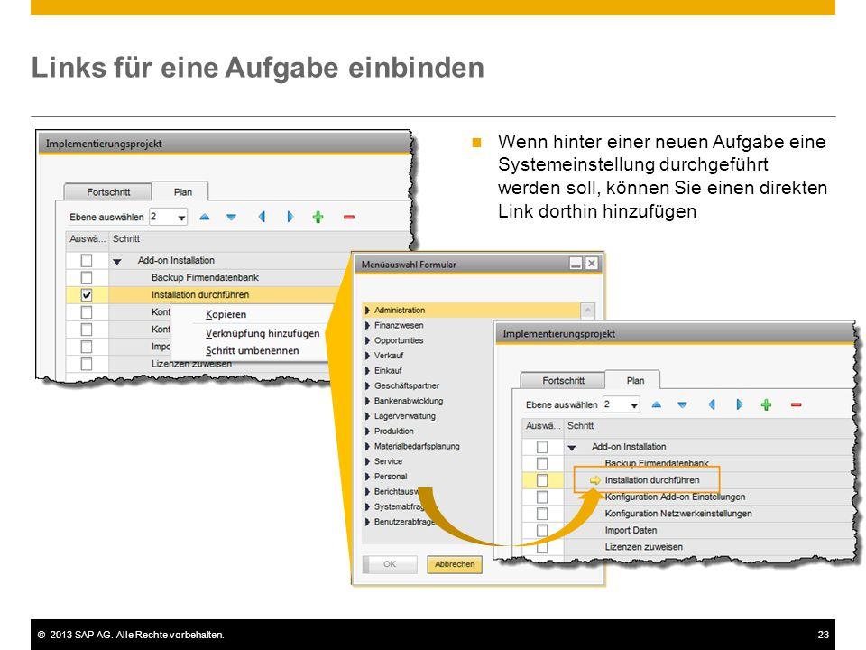 ©2013 SAP AG. Alle Rechte vorbehalten.23 Links für eine Aufgabe einbinden Wenn hinter einer neuen Aufgabe eine Systemeinstellung durchgeführt werden s
