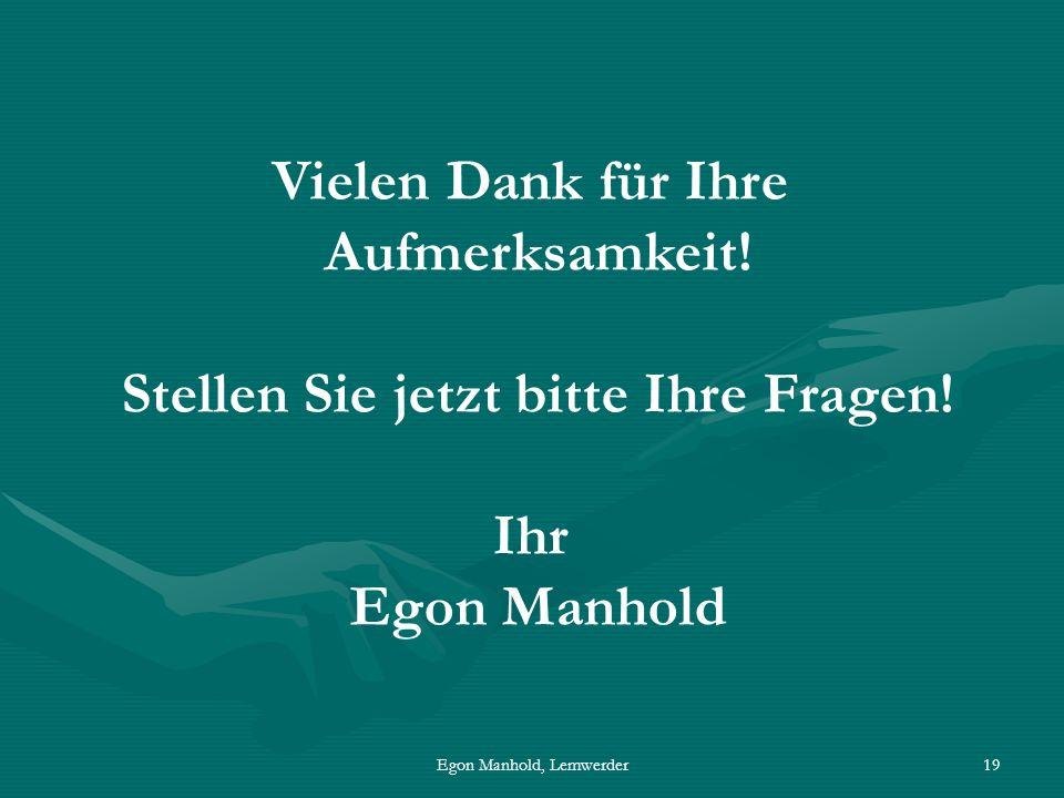 Egon Manhold, Lemwerder19 Vielen Dank für Ihre Aufmerksamkeit.
