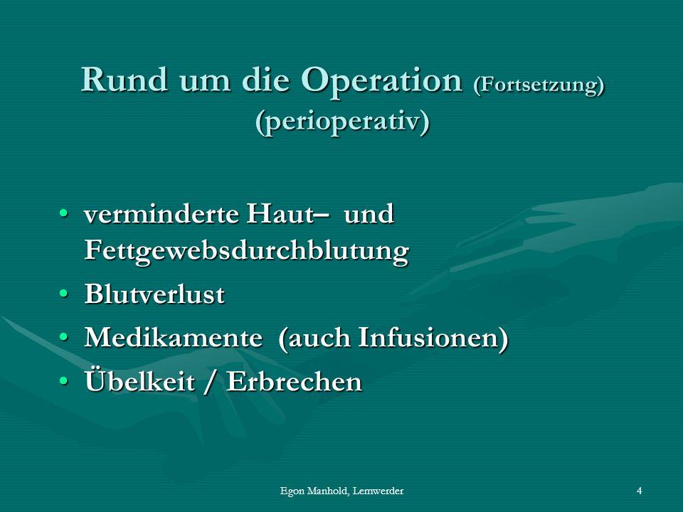 Egon Manhold, Lemwerder15 Zielblutzuckerwerte: (perioperativ) 100 – 160 mg/dl (5,5 – 8,9 mmol/l)