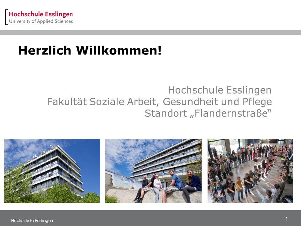 """1 Hochschule Esslingen Fakultät Soziale Arbeit, Gesundheit und Pflege Standort """"Flandernstraße Herzlich Willkommen."""