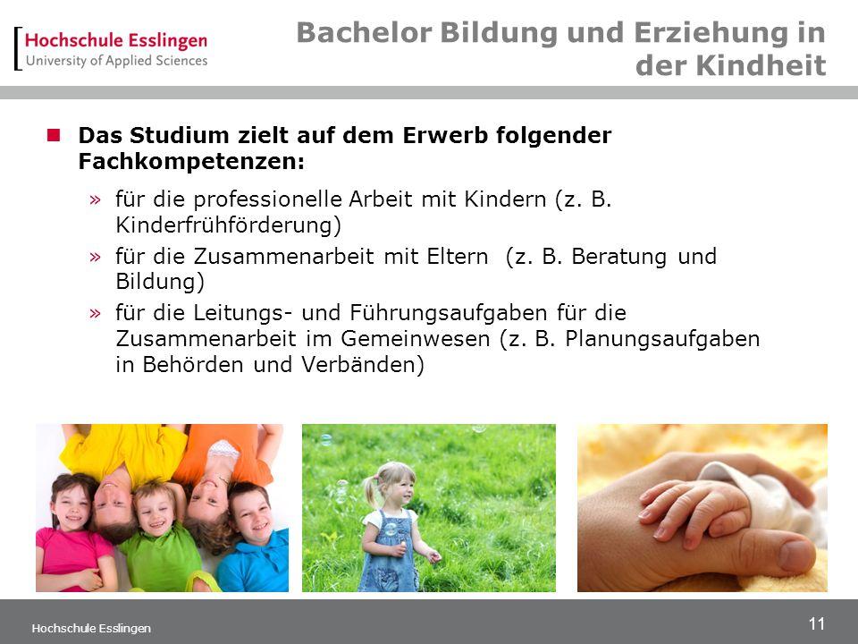 11 Bachelor Bildung und Erziehung in der Kindheit Das Studium zielt auf dem Erwerb folgender Fachkompetenzen: »für die professionelle Arbeit mit Kindern (z.