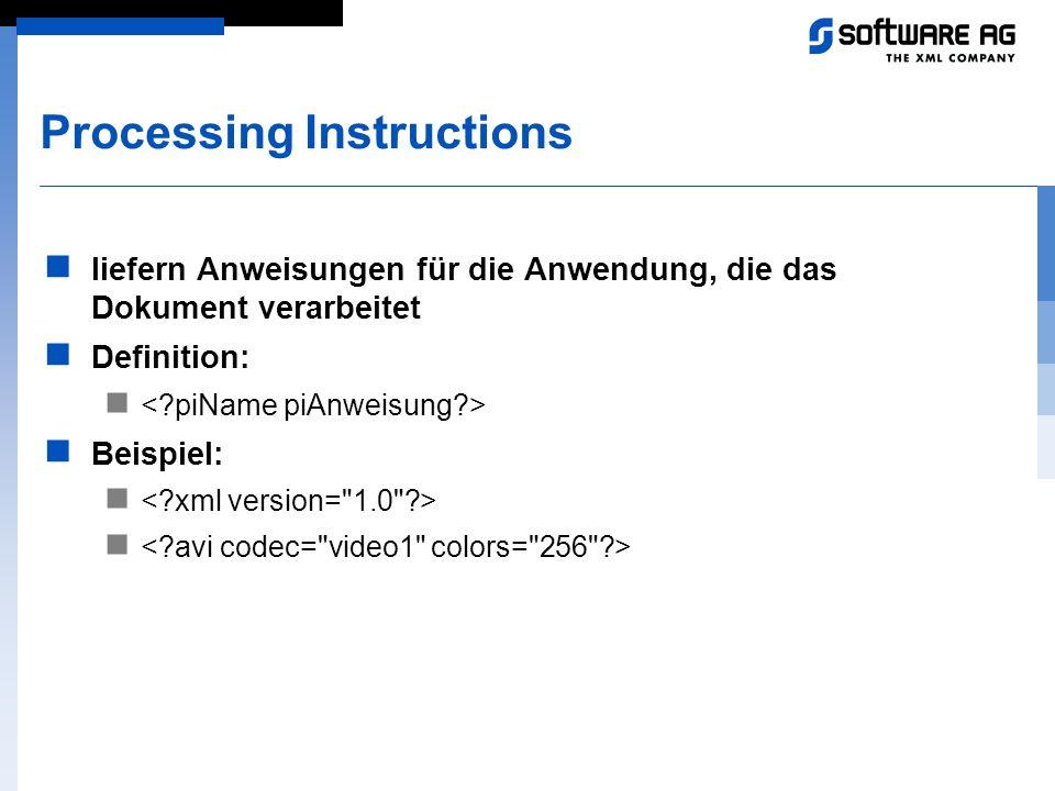 Processing Instructions liefern Anweisungen für die Anwendung, die das Dokument verarbeitet Definition: Beispiel: