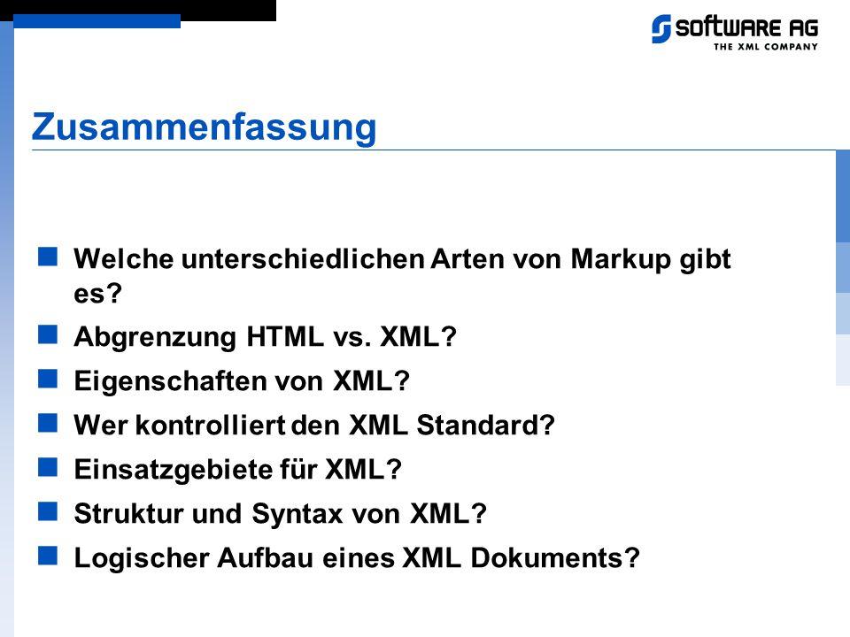 Zusammenfassung Welche unterschiedlichen Arten von Markup gibt es? Abgrenzung HTML vs. XML? Eigenschaften von XML? Wer kontrolliert den XML Standard?