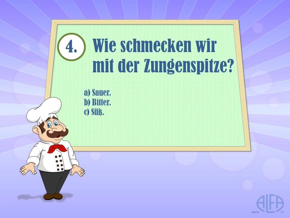 a) Kochen.b) Dünsten. c) Braten.