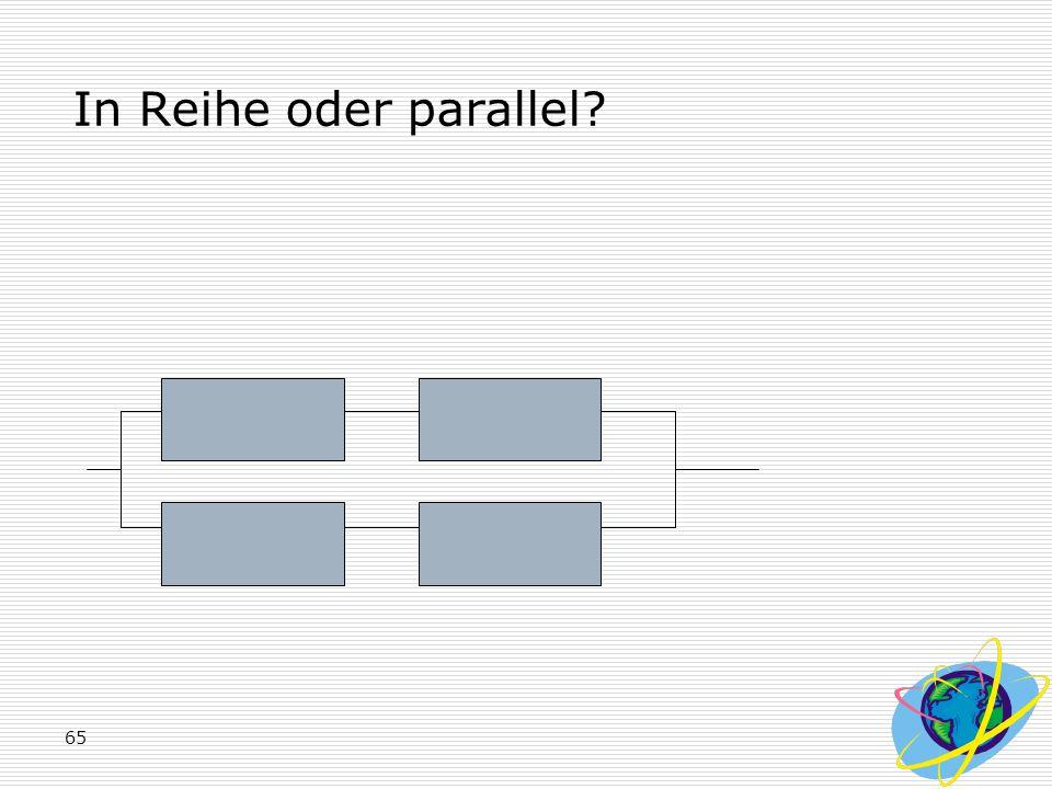 65 In Reihe oder parallel?