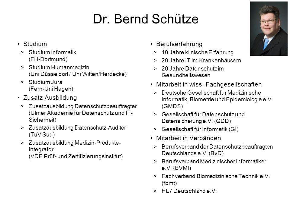 Dr. Bernd Schütze Studium >Studium Informatik (FH-Dortmund) >Studium Humanmedizin (Uni Düsseldorf / Uni Witten/Herdecke) >Studium Jura (Fern-Uni Hagen